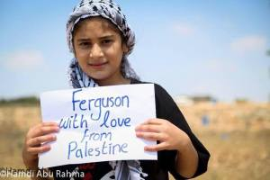 #Ferguson, with love from #Palestine